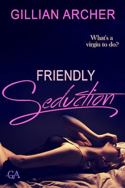 Book cover for Friendly Seduction by Gillian Archer
